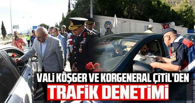 Vali Köşger ve Korgeneral Çitil'den trafik denetimi