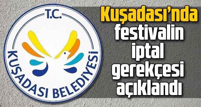 Kuşadası'nda festivalin iptal gerekçesi açıklandı