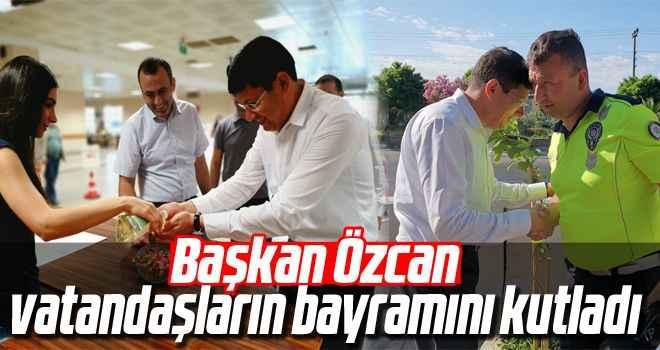 Başkan Özcan, vatandaşların bayramını kutladı
