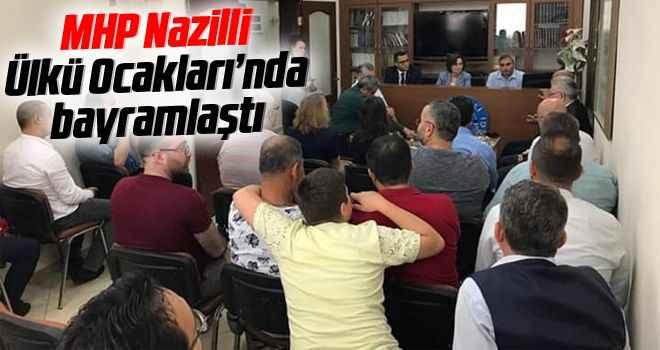 MHP Nazilli, Ülkü Ocakları'nda bayramlaştı