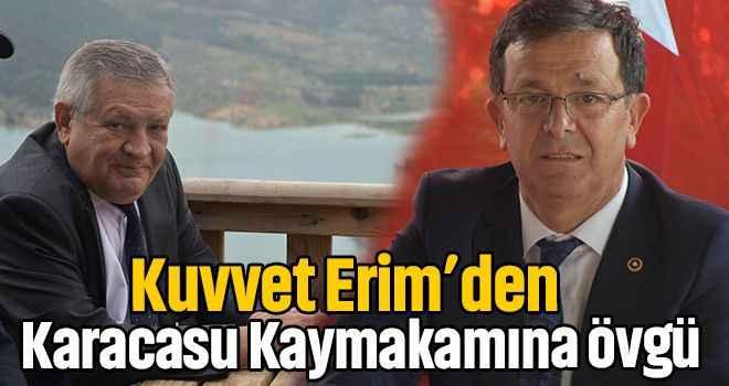 Kuvvet Erim'den Karacasu Kaymakamına övgü