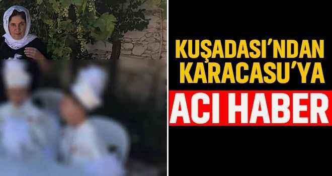 Kuşadası'ndan Karacasu'ya acı haber