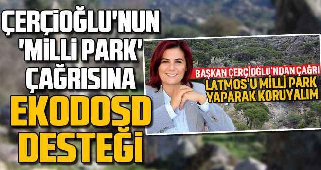 Çerçioğlu'nun 'milli park' çağrısına EKODOSD desteği