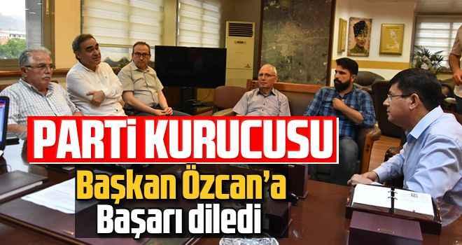 Parti kurucusu, Başkan Özcan'a başarı diledi