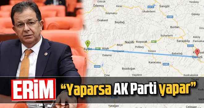"""Erim: """"Yaparsa AK Parti yapar"""""""