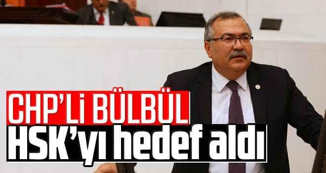 CHP'li Bülbül, HSK'yı hedef aldı