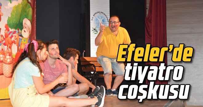 Efeler'de tiyatro coşkusu