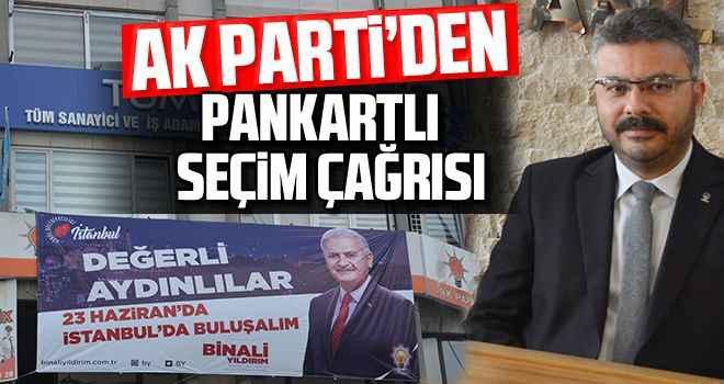 AK Parti'den pankartlı seçim çağrısı