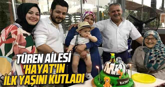 Türen ailesi 'Hayat'ın ilk yaşını kutladı