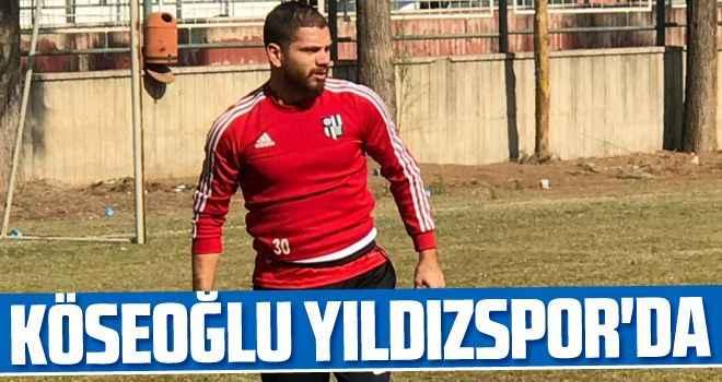 Köseoğlu Yıldızspor'da