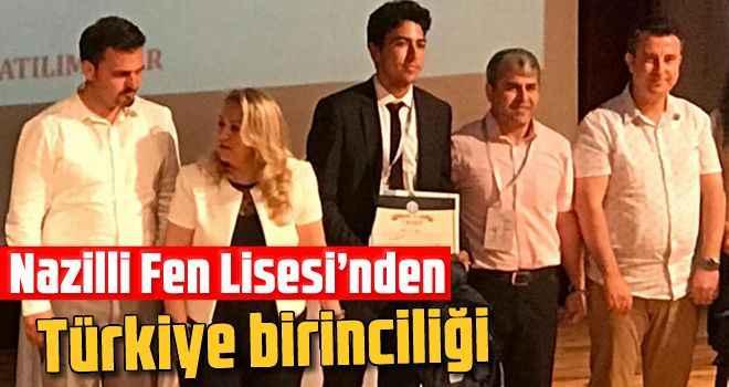 Nazilli Fen Lisesi'nden Türkiye birinciliği