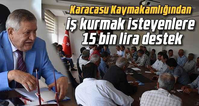 Karacasu Kaymakamlığından iş kurmak isteyenlere 15 bin lira destek