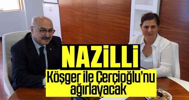 Nazilli, Köşger ile Çerçioğlu'nu ağırlayacak