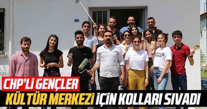CHP'li gençler, kültür merkezi için kolları sıvadı