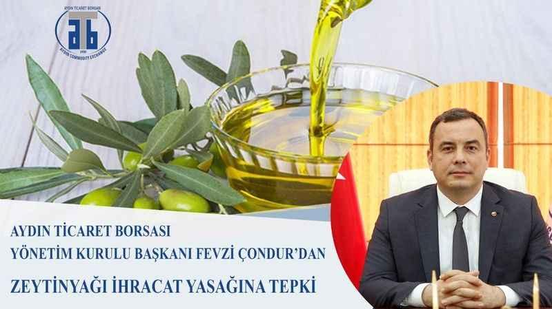 Başkan Çondur'dan dökme zeytinyağı ihracat yasağına tepki