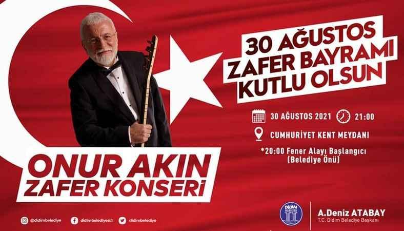 Didim'de 30 Ağustos, Onur Akın'la kutlanacak