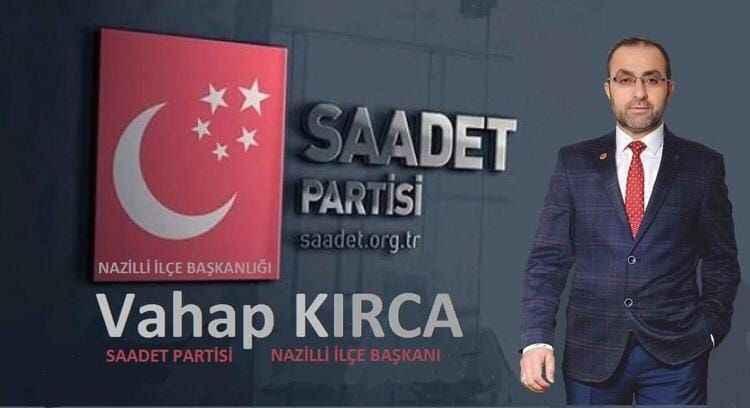 Saadet Partisi Nazilli İlçe Başkanı 'Kırca' oldu