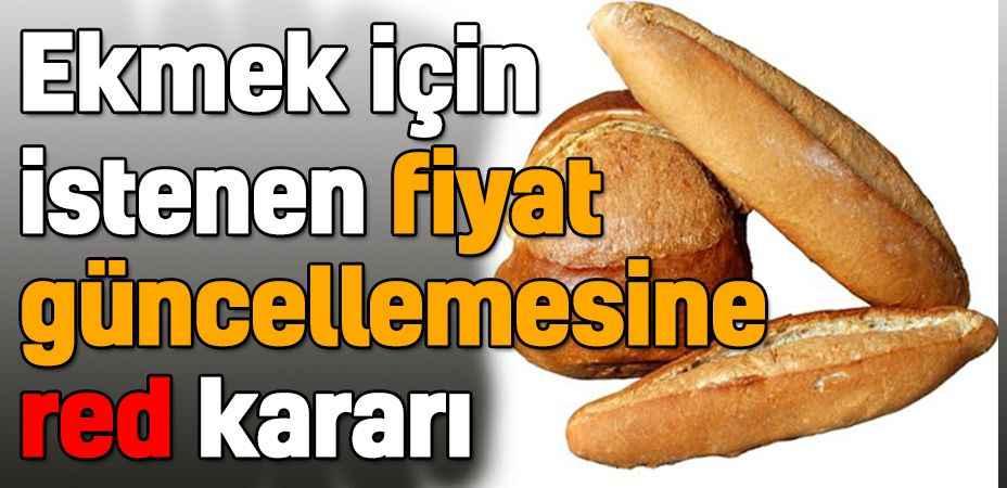 Ekmek için istenen fiyat tarifesine red kararı ile ilgili görsel sonucu