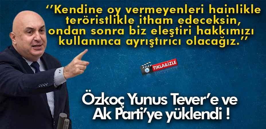 Özkoç'tan Tever'e ve Ak Parti'ye cevap !