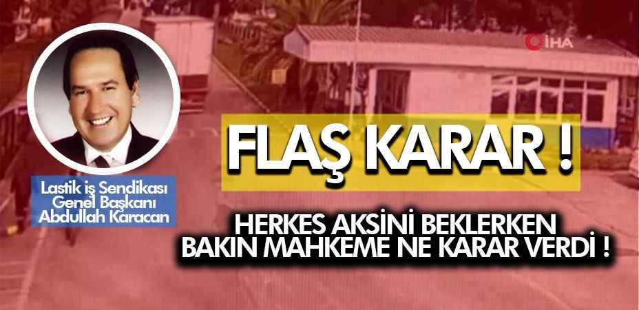 Karacan cinayetinde yine karar çıkmadı!