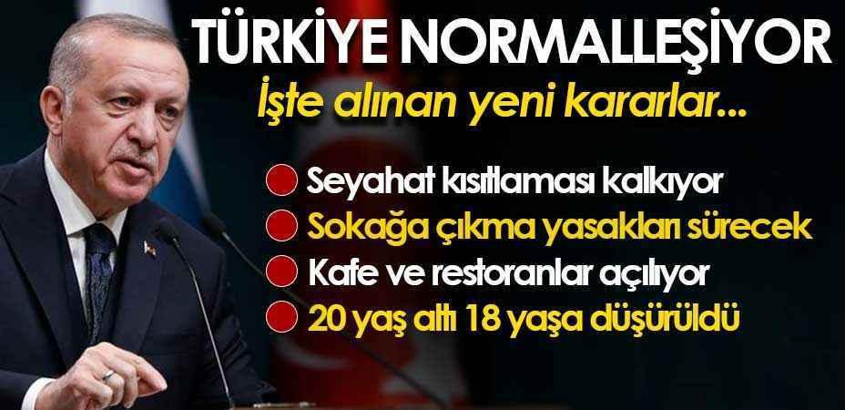 Türkiye normalleşiyor! İşte Erdoğan?ın açıkladığı yeni kararlar
