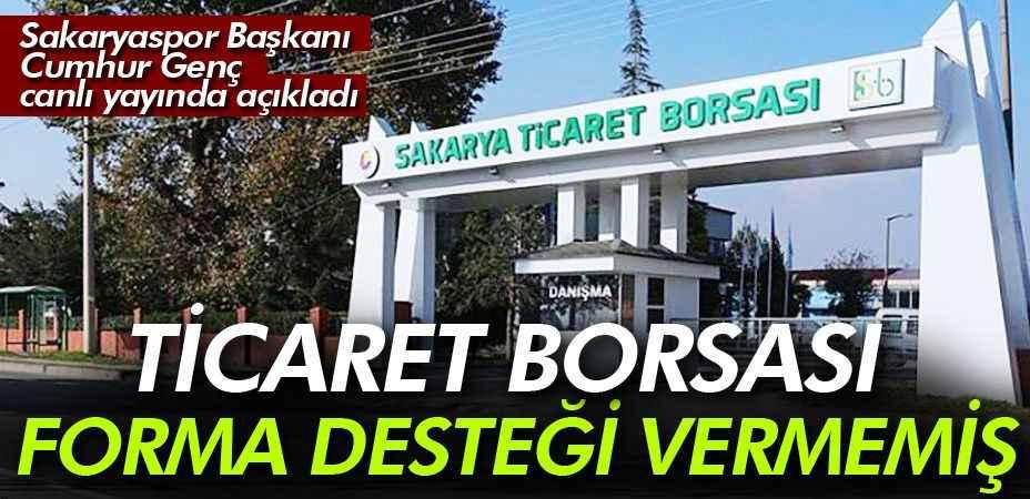 Ticaret Borsası Sakaryaspor'a forma desteği vermemiş!