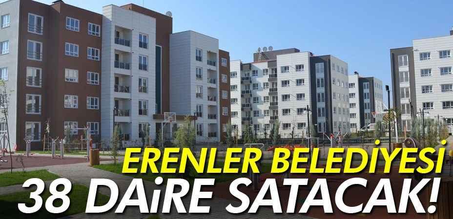 Erenler Belediyesi 38 daire satacak