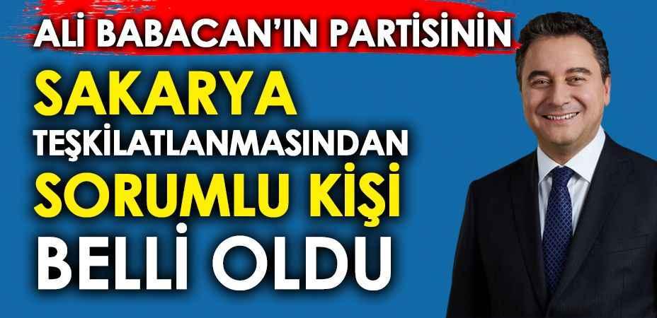Ali Babacan'ın partisinin Sakarya teşkilatlanmasından sorumlu kişi belli oldu