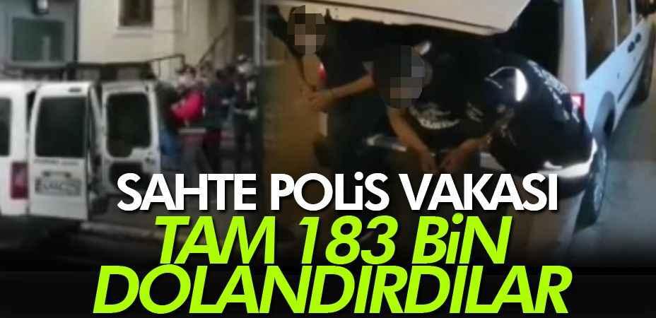 Sahte polisler 183 bin TL dolandırdı