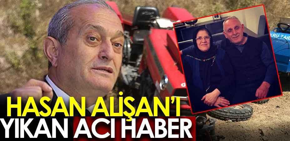 Hasan Alişan'a çok acı haber