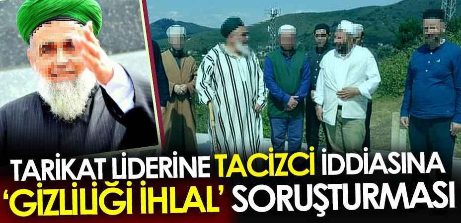 Dergahta cinsel taciz iddiasına 'Gizliliği ihlal' soruşturması!