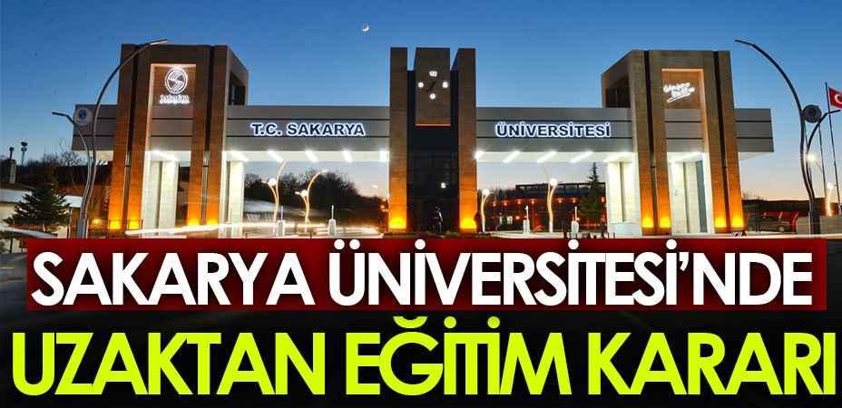 Sakarya Üniversitesi'nde uzaktan eğitim kararı!