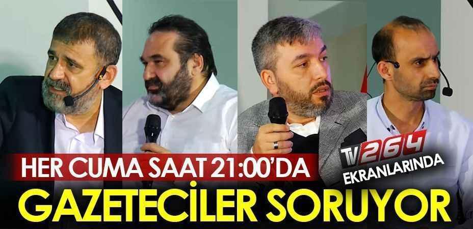 Gazeteciler Soruyor'da bu akşam İşte gündem..