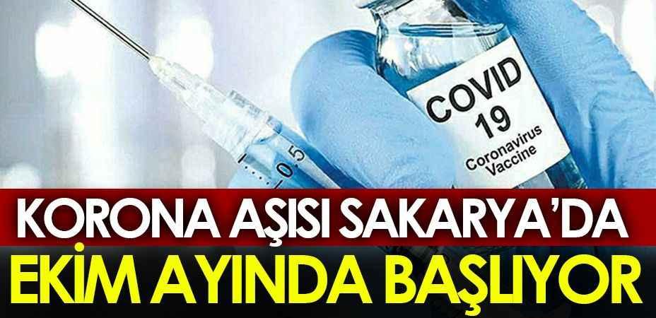 Korona aşısı Sakarya'da Ekim ayının son haftası başlıyor!