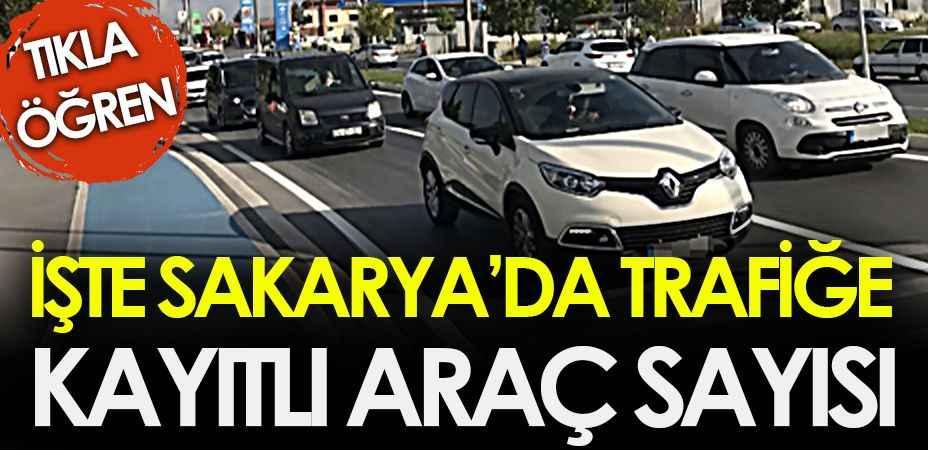 Sakarya'da trafiğe kayıtlı araç sayısı açıklandı