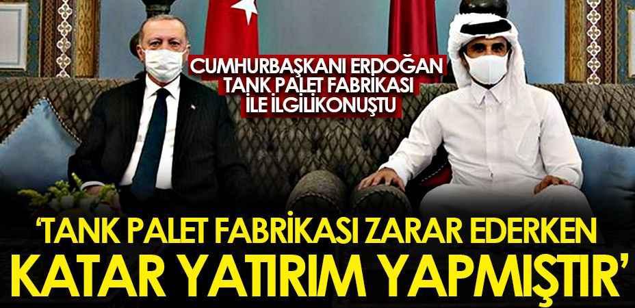 Erdoğan: Tank Palet Fabrikası zarar ederken Katar yatırım yapmıştır