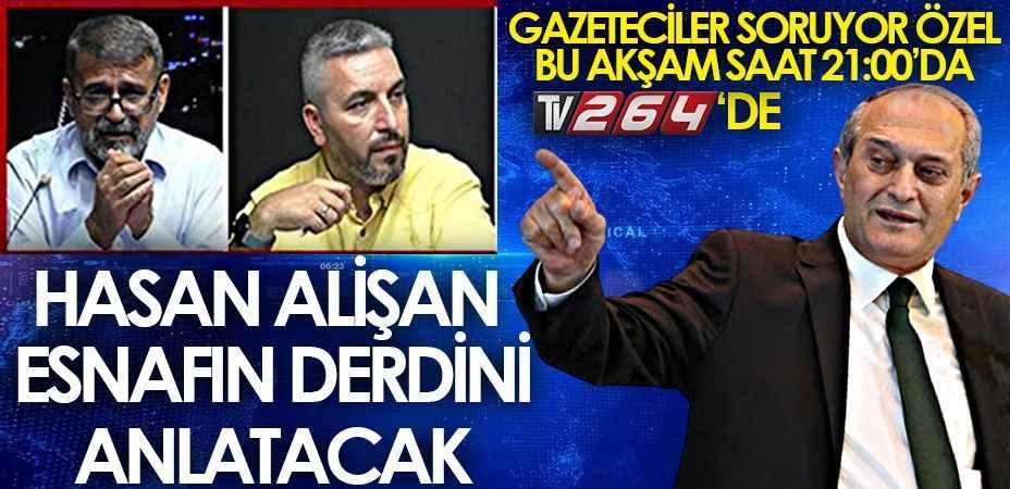 SESOB Başkanı Hasan Alişan bu akşam 21:00'da TV264'de