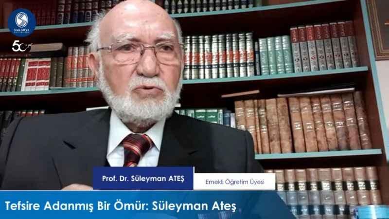 """SAÜ tarafından """"Tefsire Adanmış Bir Ömür: Süleyman Ateş"""" paneli düzenledi"""
