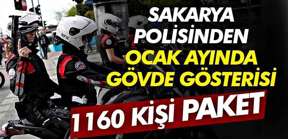 Sakarya polisinin Ocak ayında gövde gösterisi yaptı:1160 kişi yakalandı