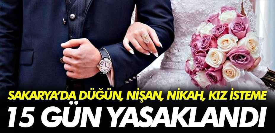 Sakarya'da kız istemek, düğün ve nişan yapmak yasaklandı