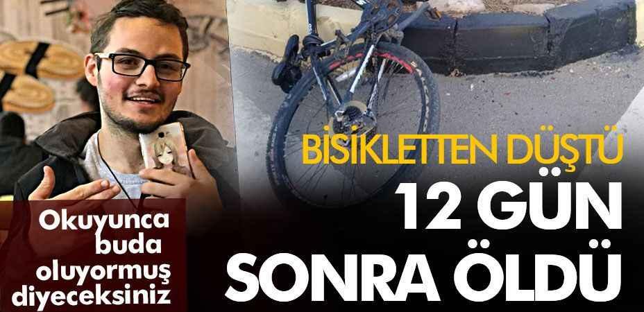 Bisikletten düştükten 12 gün sonra öldü... Okuyunca buda oluyormuş diyeceksiniz!