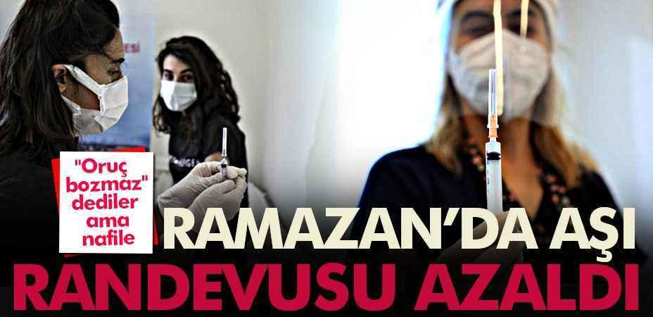 """""""Oruç bozmaz"""" dediler ama nafile; Ramazan'da aşı randevusu azaldı"""