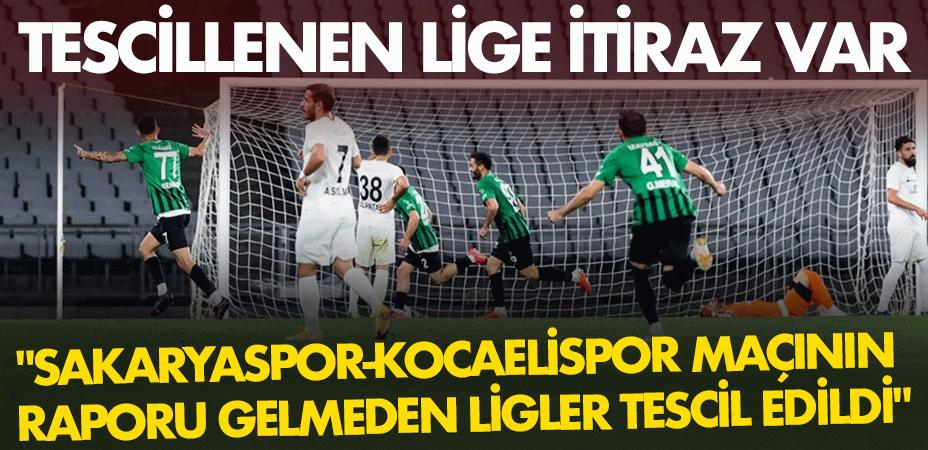 """Tescillenen lige itiraz var: """"Sakaryaspor-Kocaelispor maç raporu gelmeden ligler tescil edildi"""""""
