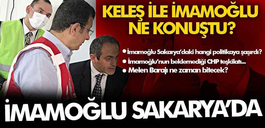Ekrem İmamoğlu Sakarya'ya geldi! İmamoğlu Sakarya'daki hangi politikaya şaşırdı?