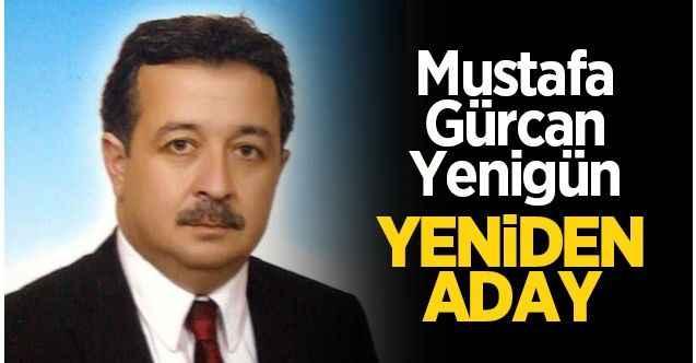 Mustafa Gürcan Yenigün yeniden aday