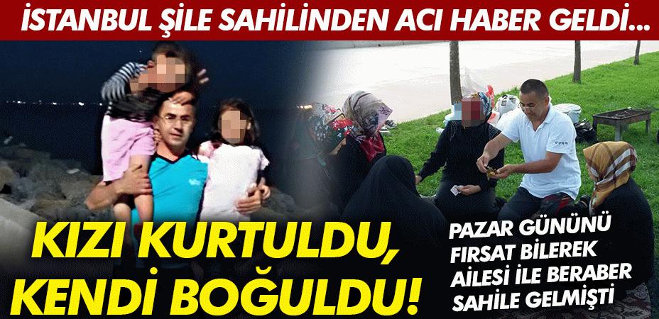 Kızı kurtuldu, kendi boğuldu! İstanbul Şile sahilinden acı haber geldi...