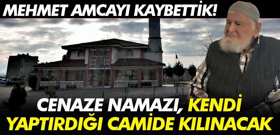 Cenaze namazı kendi yaptırdığı camide kılınacak... Mehmet amcayı kaybettik!