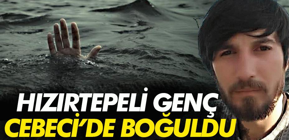 Hızırtepeli genç Cebeci'de boğuldu!