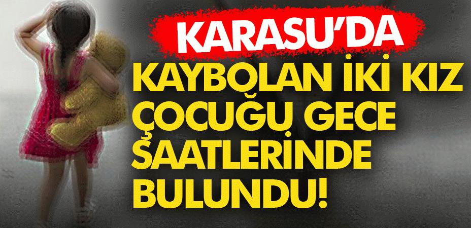 Karasu'da kaybolan iki kız çocuğu gece saatlerinde bulundu!
