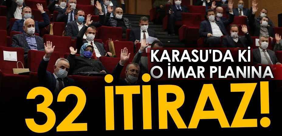 Karasu'da ki o imar planına 32 itiraz! Büyükşehir Meclisi'nde görüşülecek!